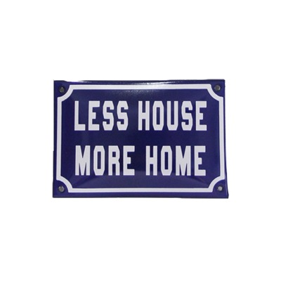 Placa Esmaltada – Less House More Home